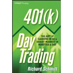 401(k) Day Trading: The Art of Cashing in on a Shaky Market in Minutes a Day (Wiley Trading)